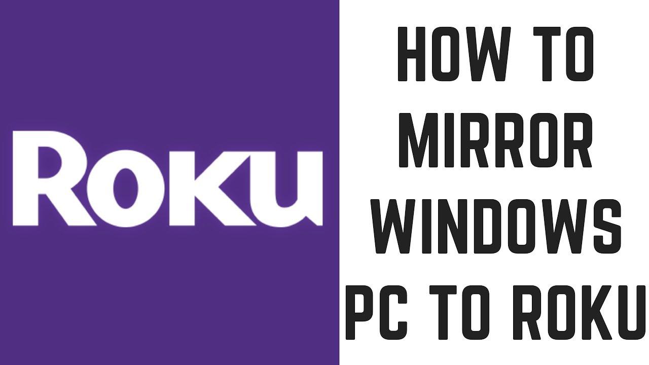 How to Mirror Windows PC to Roku