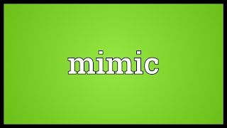 Mimic Meaning