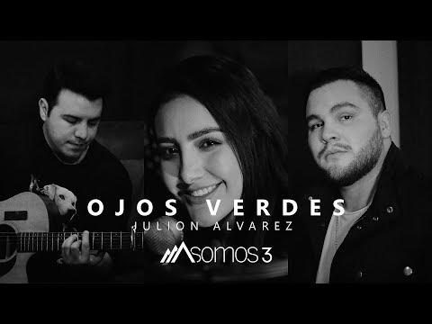 Ojos Verdes - Julión Alvarez (Cover por Somos 3)