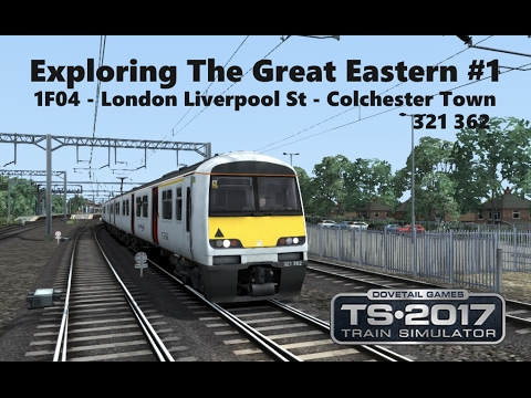 Train Simulator 2017 - Exploring The Great Eastern #1