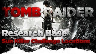 Tomb Raider Research Base Sun Killer Challenge Locations