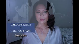 CALL OF SILENCE x CALL YOUR NAME cover - Attack on Titan