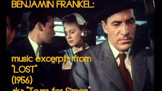 "Benjamin Frankel: music from ""Lost"" aka ""Tears for Simon"" (1956)"