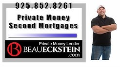 Hard Money Lender Beau Eckstein on Private Money Second Mortgages 925-852-8261