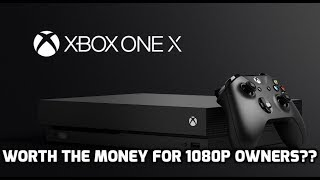 Is The Xbox One X Worth The Money For 1080P Owners? Blind Test