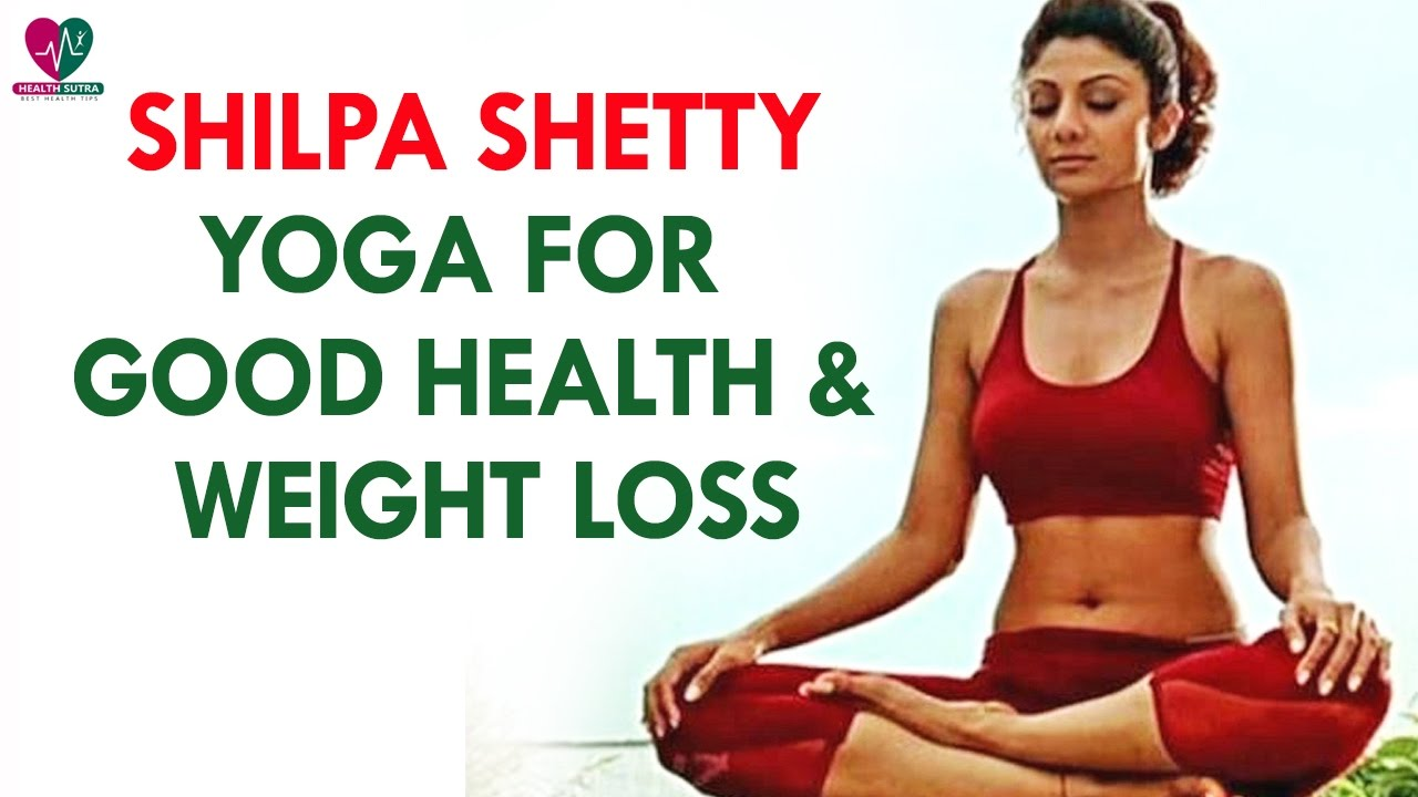 Shilpa Shetty Yoga For Good Health Weight Loss