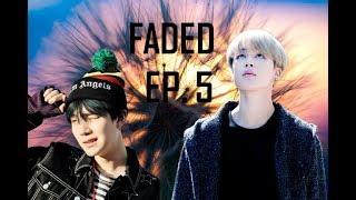 FADED/ EP.5/ YOONMIN/ FF