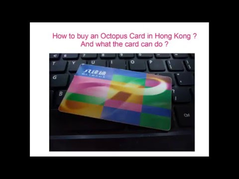 How to buy an Octopus Card in Hong Kong ? And what the Octopus Card can do ?