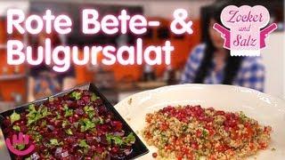 Bulgur und Rote Bete-Salat - Zocker und Salz