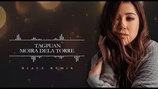 Tagpuan (DJACE Remix)- Moira Dela Torre