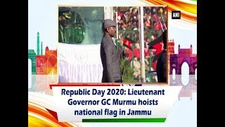Republic Day 2020: Lieutenant Governor GC Murmu hoists national flag in Jammu