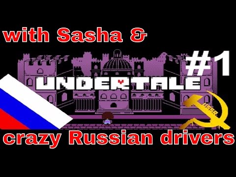 Undertale In Russia With Sasha And The Best Of Crazy Russian Drivers Youtube