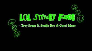 Lol Smiley Face - Trey Songz ft. Soulja Boy & Gucci Mane