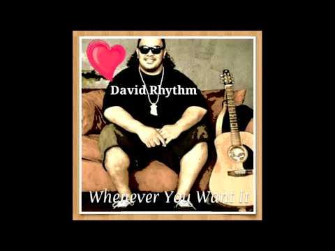 David Rhythm - Whenever You Want It