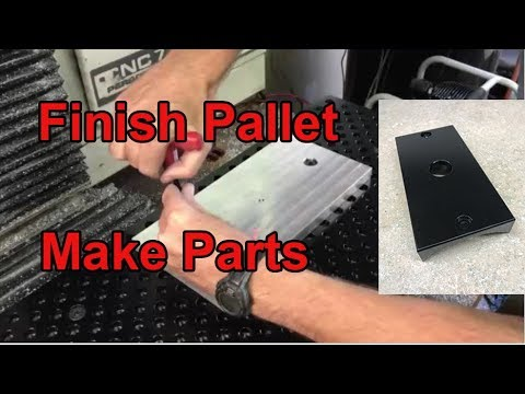 Tooling Plate Pallet System Part 2 - Finish Pallet, Make Parts