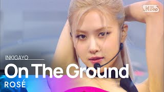 Download ROSÉ(로제) - On The Ground @인기가요 inkigayo 20210314