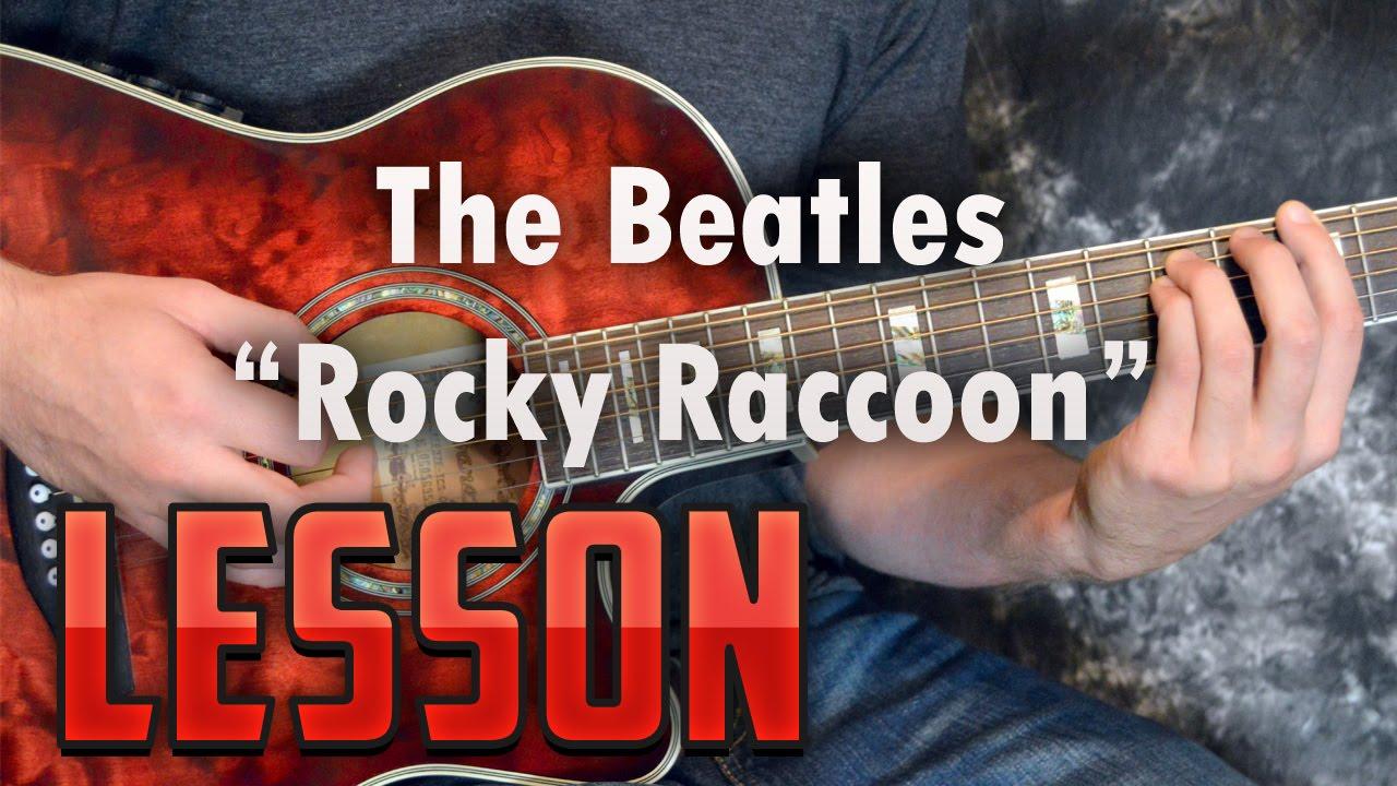 The Beatles Rocky Raccoon Chords And Rhythm Guitar Lessontutorial