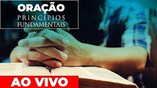 Oração: Princípios fundamentais - Pb. Fábio Cortez
