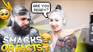 SMACKS OR FACTS!!! (WE SHOULDN'T HAVE DONE THIS)