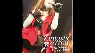 栗林みな実 1st LIVE TOUR 2007 fantastic arrow DISC1
