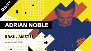 Adrian Noble @ House of Fame (Brazilian Bass Mix)