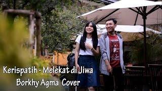 Kerispatih - Melekat di Jiwa (Borkhy Agma Cover)