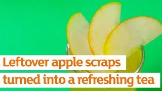 Cut to the core: Turn apple scraps into a refreshing tea