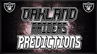 OAKLAND RAIDERS 2017-2018 SCHEDULE PREDICTIONS!!!!