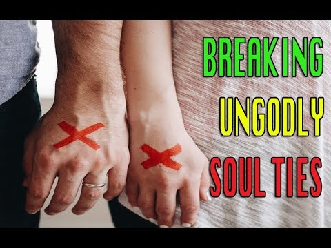 PRAYER TO BREAK UNGODLY SOUL-TIES WITH EX RELATIONSHIP, FAMILY MEMBERS, PETS, THINGS, PLACES