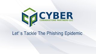 Let' sTackle The Phishing Epidemic - Cyber Security Measures to Protect Your Business