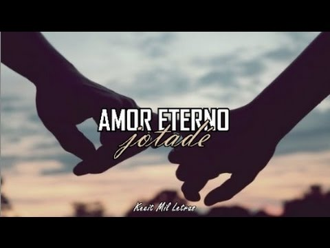 Jotadé - Amor eterno (Letra)