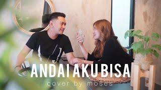 Download Andai Aku Bisa Cover by Moses Dicky Anantha