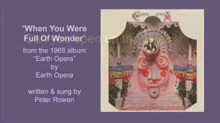 WHEN YOU WERE FULL OF WONDER  - Earth Opera (1968)