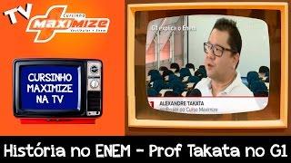 História no ENEM - Prof Takata no G1