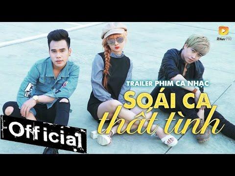 Trailer Phim Ca Nhạc Soái Ca Thất Tình - Tăng Anh Tuấn, Mai Tuyết Trần, Lee Thiên Vũ