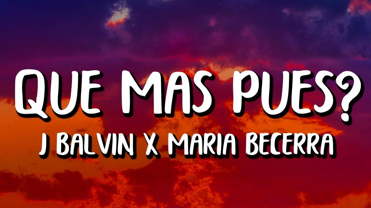 J Balvin x Maria Becerra - Qué Más Pues? (Letra/Lyrics)