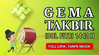 TAKBIRAN IDUL FITRI 1442 H / 2021   FULL LIRIK, TANPA MUSIK