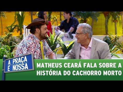 Matheus fala sobre a história do cachorro morto | A Praça É Nossa   (18/05/17)