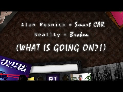 Reverse Transmission: Alan Resnick Is A Smart Car & Reality Is Broken