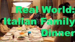 Real World: Italian Family Dinner