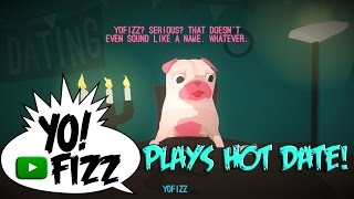 YoFizz Plays - Hot Date - Pug Speed Dating