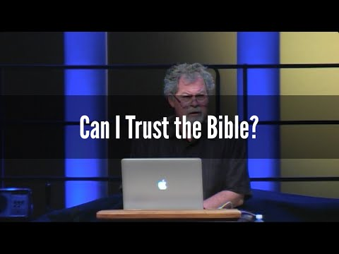 Can I Trust the Bible? - Part 1
