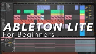 Ableton Live Lite f๐r Beginners - (How to make music with Ableton Live 10 Lite)