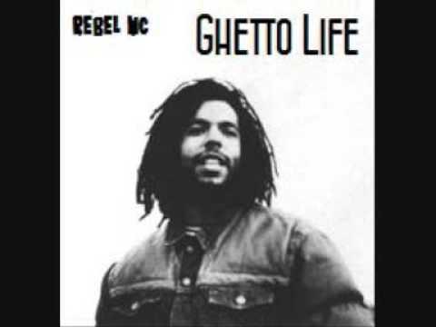Rebel MC  - Ghetto Life