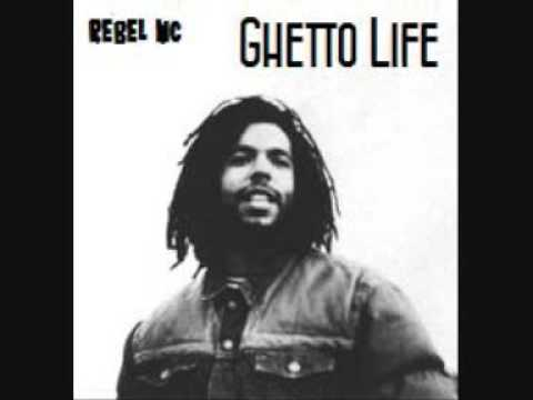 Rebel MC  - Ghetto Life