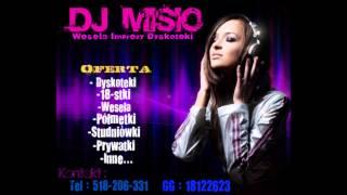 DJ Misio - Disco Polo Mix luty 2013 www.djmisio.tnb.pl www.facebook.com/djmisio