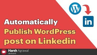 How to Automatically Publish WordPress posts on Linkedin