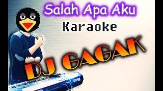 Salah Apa Aku DJ TikTok Gagak | Karaoke lirik