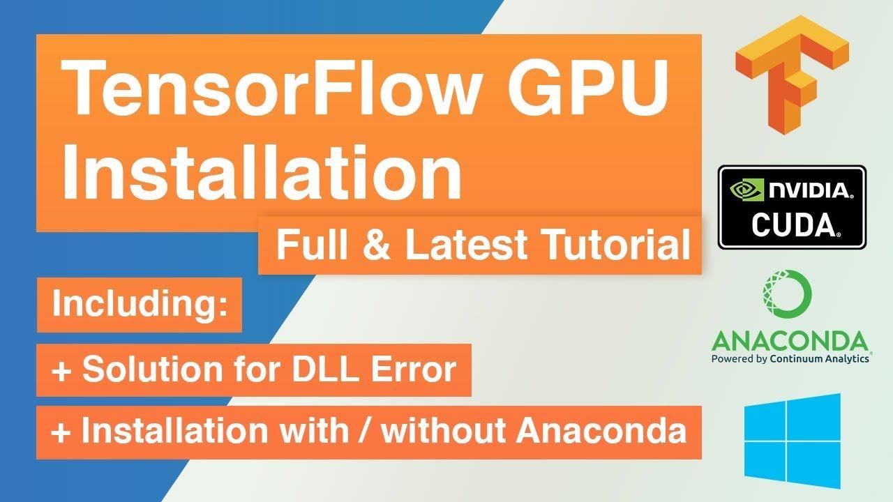 TensorFlow GPU Full & Latest Installation Tutorial + (DLL Error Solution &  Installation on Anaconda)