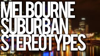 8 MELBOURNE SUBURB STEREOTYPES!